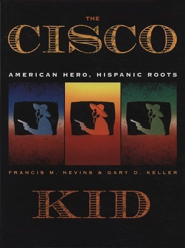 The Cisco Kid: American Hero, Hispanic Roots by Francis M. Nevins (2008-10-01)