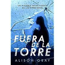 Fuera de la Torre - Un historia detectivesca de las emociones (Spanish Edition)