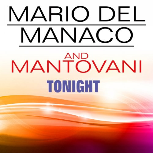 Mario Del Manaco And Mantovani Tonight (Original artist original songs)