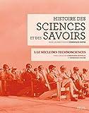 Histoire des sciences et des savoirs, t. 3. Le siècle des technosciences (3)
