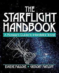 The Starflight Handbook: A Pioneer's Guide to Interstellar Travel (Wiley Science Edition)