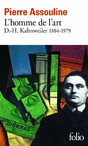 L'Homme de l'art : D.-H. Kahnweiler, 1884-1979 par Pierre Assouline