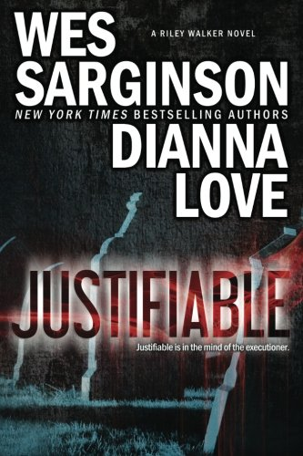 Justifiable: Volume 1 (Riley Walker)