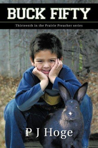 Portada del libro Buck Fifty: Thirteenth in the Prairie Preacher series by Hoge, P J (2013) Paperback