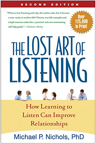 The Lost Art of Listening, Second Edition: How Learning to Listen Can Improve Relationships (English Edition) por Michael P. Nichols