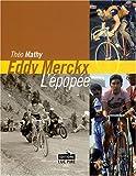 Eddy Merckx, l'épopée - Les tours de France d'un champion unique