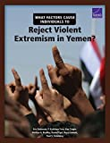 What Factors Cause Individuals to Reject Violent Extremism in Yemen?