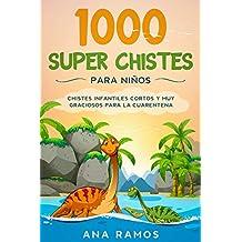 1000 Super Chistes para Niños: Chistes Infantiles Cortos y muy Graciosos para la Cuarentena
