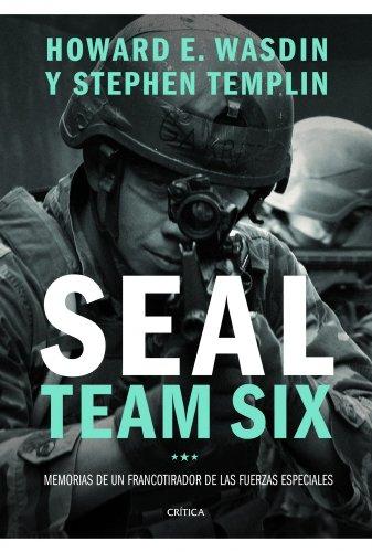 Seal team six: Memorias de un francotirador de las fuerzas especiales (Memoria Crítica) por Stephen Templin