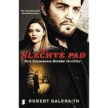 Het slechte pad: Een Cormoran Strike thriller