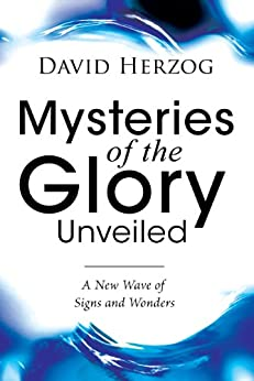 Mysteries of the Glory Unveiled by [Herzog, David]
