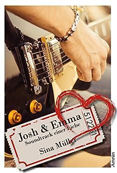 Josh & Emma: Soundtrack einer Liebe (Band 1) von [Müller, Sina]