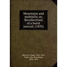 Mountains and molehills; or, Recollections of a burnt journal; (1855)