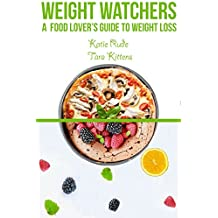 Weight Watchers: A Food Lover's Guide To Weight Loss (English Edition)