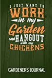 Gardeners Journal | 6in by 9in | Work In My Garden And Hangout With My Chickens