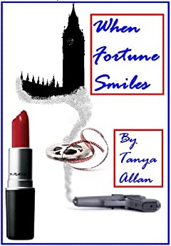 WHEN FORTUNE SMILES (The Fortune Series Book 1) by [Allan, Tanya]