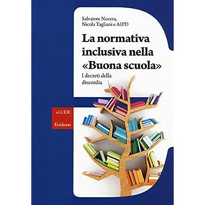 La Normativa Inclusiva Nella «Buona Scuola». I Decreti Della Discordia