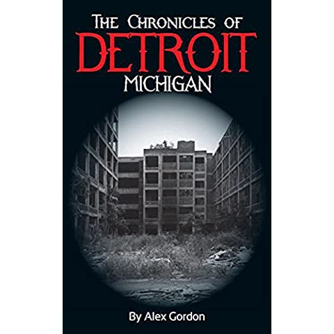 The Chronicles of Detroit, Michigan (English Edition)