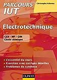 Electrotechnique IUT : L'essentiel du cours, exercices avec corrigés détaillés (Parcours IUT)