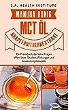 Manuka Honig - MCT Öl - Grapefruitkernextrakt: Ein Praxisbuch, der keine Fragen  offen lässt - Studien, Wirkungen und Anwendungsbeispiele