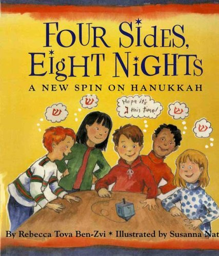 Four Sides, Eight Nights: A New Spin on Hanukkah by Rebecca Tova Ben-Zvi (2005-09-01)