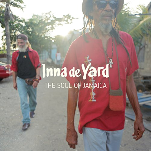 Inna de yard : the soul of Jamaica