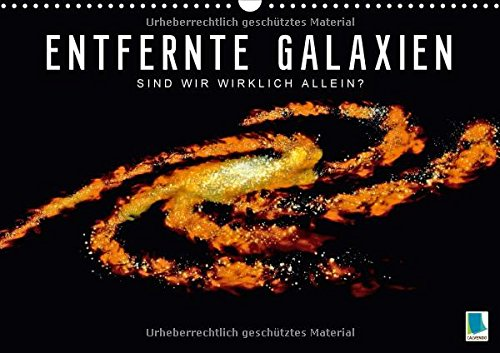 Preisvergleich Produktbild Entfernte Galaxien - Sind wir wirklich allein (Wandkalender 2018 DIN A3 quer): Unglaubliche Bilder der NASA von weit entfernten Galaxien (Geburtstagskalender, 14 Seiten )