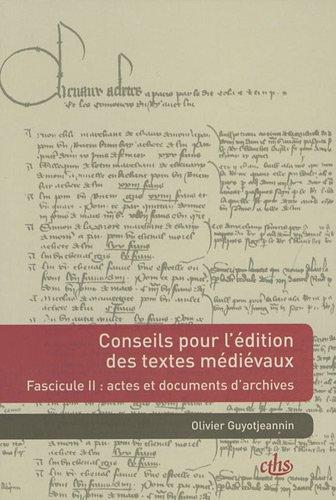 Conseils pour l'dition de textes mdivaux : Fasicule 2 : Actes et documents d'archives