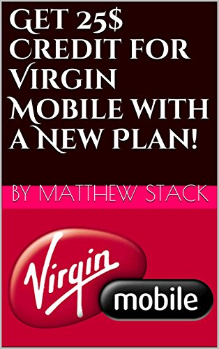 Prepaid Wireless Cell Phone (Get 25$ Credit for Virgin Mobile with a New Plan! (English Edition))