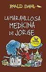 La maravillosa medicina de Jorge par Roald Dahl