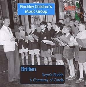 Britten - Noye's Fludde; A Ceremony of Carols