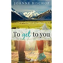 To Get to You (English Edition)