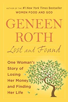 Lost and Found: One Woman's Story of Losing Her Money and Finding Her Life (English Edition)
