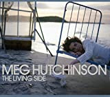 Songtexte von Meg Hutchinson - The Living Side