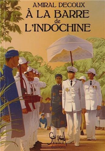 Descargar Libro A la barre de l'Indochine de Amiral Jean Decoux