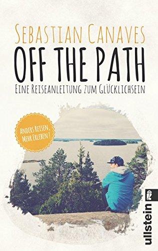 off-the-path-eine-reiseanleitung-zum-glucklichsein