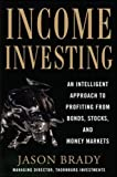 Income Investing with Bonds, Stocks and Money Markets (Professional Finance & Investment)