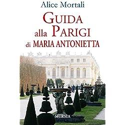 Guida alla Parigi di Maria Antonietta