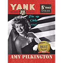 The Pin-up Girls of Yank, The Army Weekly 1945 (English Edition)