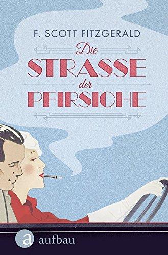 Buchseite und Rezensionen zu 'Die Straße der Pfirsiche' von F. Scott Fitzgerald