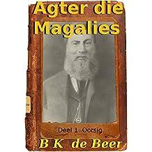 Agter die Magalies: Deel 1: Oorsig (Afrikaans Edition)
