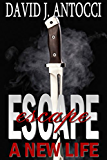 Escape, A New Life (English Edition)