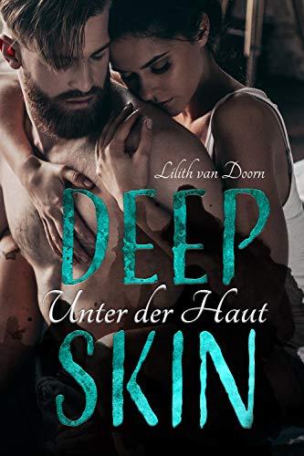 Deep Skin - Unter der Haut von [van Doorn, Lilith]