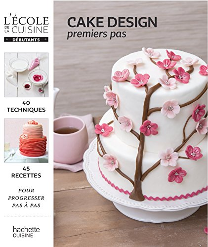 Cake design : Premiers pas par Sally François, Soizic Chomel de Varagnes