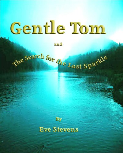Gentle Tom: And the Search for the Lost Sparkle (Sparkle Toms)