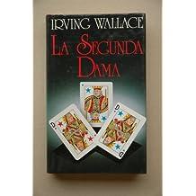 La segunda dama / Irving Wallace ; traducción de Mª Antonia Menini