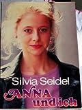 Silvia Seidel, Anna und ich - Tagebuch einer jungen Karriere