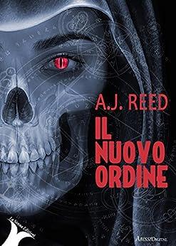 Il Nuovo Ordine di [A.J. Reed]