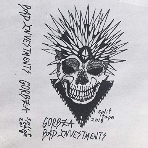 Bad Investments / Gorbza (Split) [Explicit] -