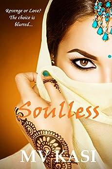 Soulless (Revenge or Love?) (The Revenge Games Book 1) by [Kasi, MV]